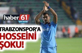 Trabzonspor'a Hosseini Şoku