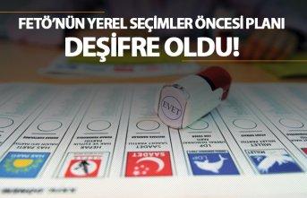 Yerel Seçimler öncesi FETÖ'ün planı deşifre...