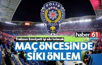 Trabzonspor Fenerbahçe maçı öncesi emniyetten...