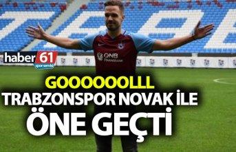 Trabzonspor Novak ile öne geçti