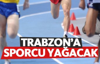 Trabzon'a sporcu yağacak