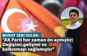 """Solak: """"AK Parti her zaman ön açmıştır değişimi,..."""