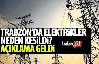 Trabzon'da kesilen elektrikler ile ilgili açıklama...