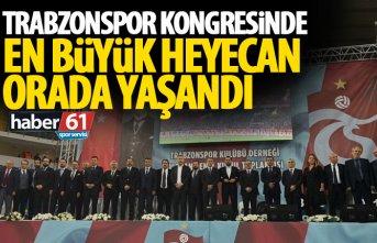 Trabzonspor kongresinde en büyük heyecan orada yaşandı