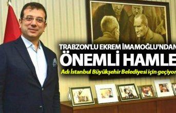 Trabzon'lu Ekrem İmamoğlu'ndan önemli...