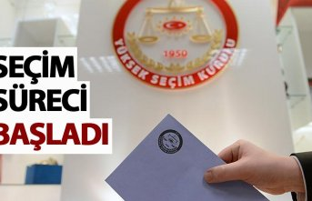 Seçim süreci başladı