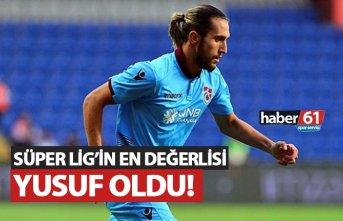 Süper Lig'in en değerlisi Yusuf oldu!