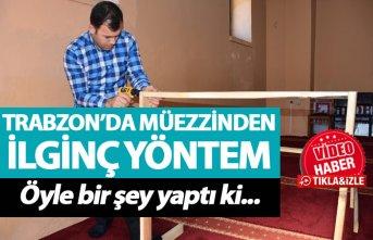 Trabzon'daki Camide ilginç yöntem