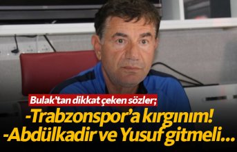 Giray Bulak: Trabzonspor'a kırgınlığım devam...