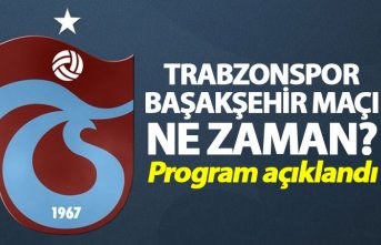 Trabzonspor Başakşehir maçı ne zaman? - Program...