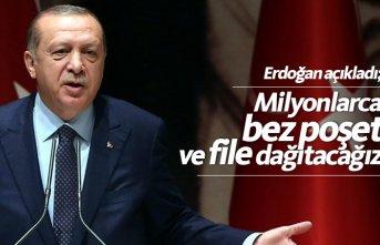 Erdoğan açıkladı: Bez torba ve file dağıtılacak