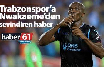 Trabzonspor'a Nwakaeme'den sevindiren haber