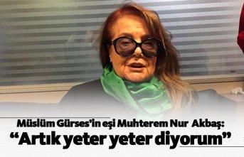 Müslüm Gürses'in eşi Muhterem Nur Akbaş:...