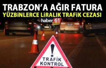 Trabzon'da araç sürücülerine yüzbinlerce liralık...