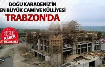 """""""Doğu Karadeniz'in en büyük cami ve külliyesi""""..."""