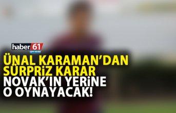 Trabzonspor'da Novak'ın yerine o oynayacak!...