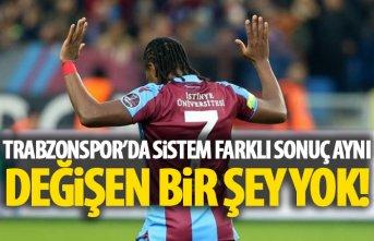 Trabzonspor'da değişen bir şey yok
