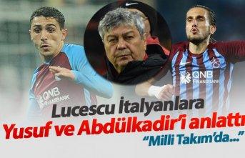 Lucescu İtalyanlara Abdülkadir ve Yusuf'u anlattı