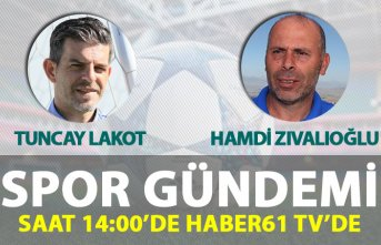 Spor Gündemi Haber61 TV'de - Canlı Yayın