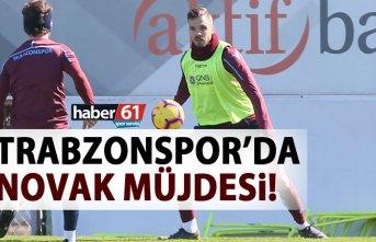Trabzonspor'a Novak müjdesi!
