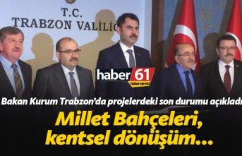 Bakan Kurum Trabzon'da projeleri açıkladı