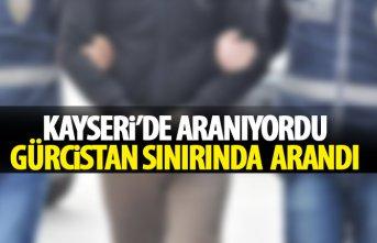 Kayseri'de aranıyordu sarp sınır kapısında yakalandı!