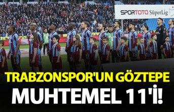 Trabzonspor'un Göztepe Muhtemel 11'i!