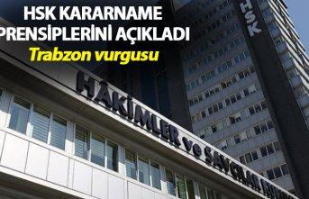 HSK, kararname prensiplerini açıkladı - Trabzon vurgusu