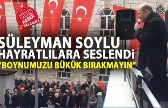 """Süleyman Soylu: """"Boynumuzu bükük bırakmayın"""""""