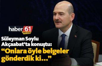 """Süleyman Soylu: """"Onlara öyle belgeler gönderdik ki..."""""""