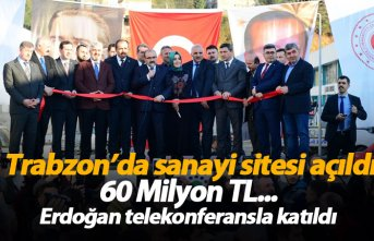 Trabzon'da 60 Milyon TL'ye mal olan sanayi sitesi açıldı