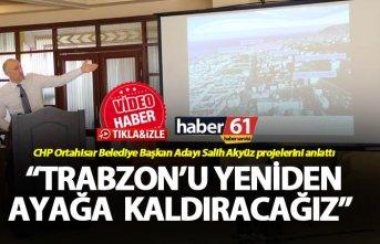 """Salih Akyüz projelerini anlattı - """"Trabzon'a..."""