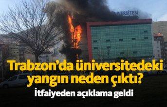 Trabzon'da üniversitedeki yangın neden çıktı?