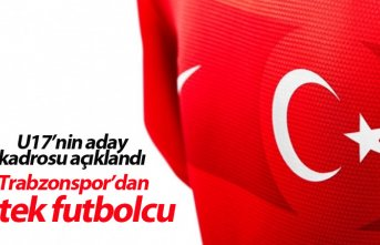 U17 Milli Takımına Trabzonspor' dan tek futbolcu
