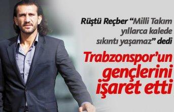 Rüştü Reçber Trabzonspor'un gençlerini işaret...