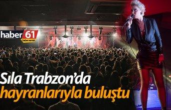 Sıla Trabzon'da hayranlarıyla buluştu