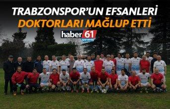Trabzonspor'un efsaneleri doktorları mağlup...