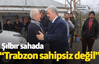Şılbır: Trabzon sahipsiz değil