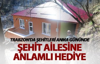 Trabzon'da Şehitleri anma gününde şehit ailesine anlamlı hediye