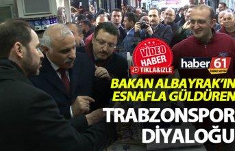 Berat Albayrak'ın esnafla güldüren Trabzonspor...