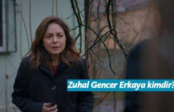 Canevim dizisi oyuncusu Zuhal Gencer Erkaya kimdir, nerelidir, kaç yaşındadır?