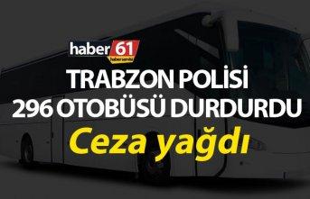 Trabzon Polisi 296 otobüsü durdurdu