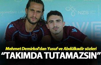 Mehmet Demirkol'dan Yusuf ve Abdülkadir sözleri