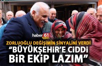 Murat Zorluoğlu değişim sinyalini verdi: Büyükşehir'e ciddi bir ekip lazım!