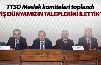 TTSO Meslek Komiteleri toplandı