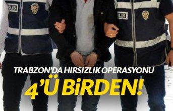 Trabzon'da hırsızlar yakalandı! 4'ü birden…