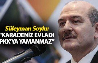 """Süleyman Soylu: """"Karadeniz evladı PKK'ya yamanmaz, PKK'nın celladı olur"""""""