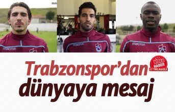Trabzonspor'dan dünyaya mesaj