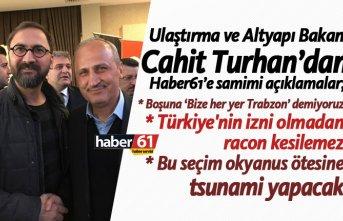 """Bakan Cahit Turhan Haber61'e konuştu: """"Boşuna 'Bize her yer Trabzon' demiyoruz"""""""