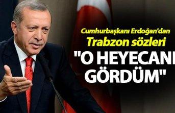 Cumhurbaşkanı Erdoğan'dan Trabzon sözleri...